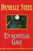 """""""En kostelig gave"""" av Danielle Steel"""