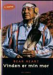 """""""Vinden er min mor en gammel medisinmanns liv og visdom"""" av Bear Heart"""