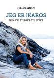 """""""Jeg er Ikaros - min vei tilbake til livet"""" av Heidi Køhn"""