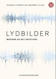"""""""Lydbilder - mediene og det akustiske"""" av Gunnar Iversen"""