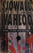"""Purk, purk, sur agurk"" av Maj Sjöwall"