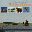 """""""God tur på sjøen"""" av Jarmo Øystein Røvik"""