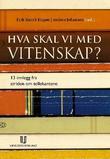 """""""Hva skal vi med vitenskap? - 13 innlegg fra striden om tellekantene"""" av Erik Bjerck Hagen"""