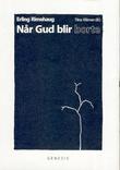 """""""Når Gud blir borte"""" av Erling Rimehaug"""