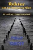 """""""Rykter om en annen verden - en vandring i troens grenseland"""" av Philip Yancey"""