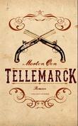 """Tellemarck - roman"" av Morten Øen"
