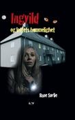 """""""Ingvild og loftets hemmelighet"""" av Rune Sørlie"""