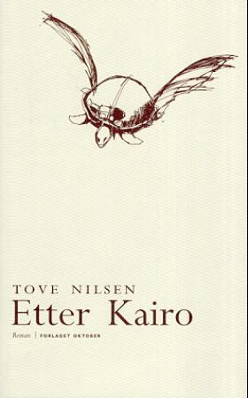 """""""Etter Kairo - roman"""" av Tove Nilsen"""