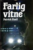 """""""Farlig vitne"""" av Patrick Ruell"""