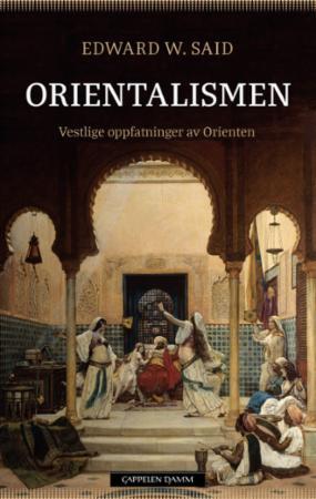"""""""Orientalismen - vestlige oppfatninger av Orienten"""" av Edward W. Said"""