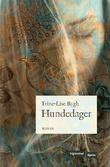 """""""Hundedager - roman"""" av Trine-Lise Rygh"""