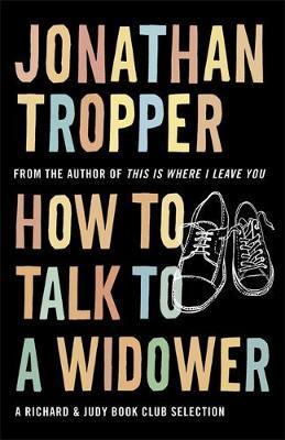 """How to talk to a widower"" av Jonathan Tropper"