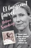 """""""Et langsomt farvel - årene med pappas demens og alt vi skulle ha snakket om"""" av Helene Sandvig"""