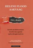 """""""Hei, skam - en bok om følelsen skam, hvorfor den oppstår og hva den gjør med oss"""" av Helene Flood Aakvaag"""