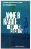 """""""Berlinerpoplene - roman"""" av Anne Birkefeldt Ragde"""
