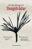 """""""Skogstrådar"""" av Marthe Haugerud"""