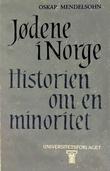 """""""Jødene i Norge - historien om en minoritet"""" av Oskar Mendelsohn"""