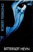 """""""Bittersøt hevn"""" av Robert Ferrigno"""
