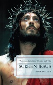 """""""Screen Jesus - Portrayals of Christ in Television and Film"""" av Peter Malone"""