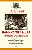 """""""Hannkatten Murr - Første bind"""" av E.T.A. Hoffmann"""