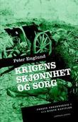 """""""Krigens skjønnhet og sorg første verdenskrig i 213 korte kapitler"""" av Peter Englund"""