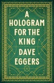 """A hologram for the king"" av Dave Eggers"