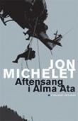 """""""Aftensang i Alma Ata"""" av Jon Michelet"""