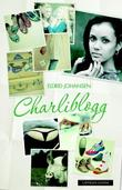 """""""Charliblogg - roman"""" av Eldrid Johansen"""