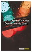 """""""Den framande byen - ein roman om Wilhelm Reich"""" av Lars Amund Vaage"""