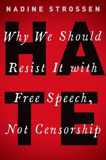"""Hate - Why we should resist it with free speech, not censorship"" av Nadine Strossen"