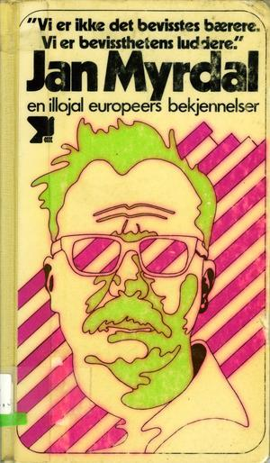 """""""En illojal europeers bekjennelser"""" av Jan Myrdal"""
