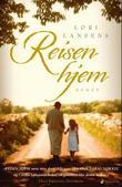 """""""Reisen hjem roman"""" av Lori Lansens"""