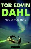 """""""Hodet ved døra - kriminalroman"""" av Tor Edvin Dahl"""