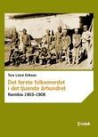 """""""Det første folkemordet i det tjuende århundret - Namibia 1903-1908"""" av Tore Linné Eriksen"""