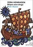 """""""Skipet uten drage - vest i havet"""" av Vera Henriksen"""