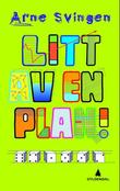 """""""Litt av en plan!"""" av Arne Svingen"""