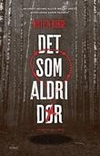 """""""Det som aldri dør - en Bogart Bull-krim"""" av Øistein Borge"""