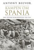 """Kampen om Spania - den spanske borgerkrigen, 1936-1939"" av Antony Beevor"