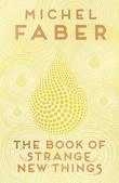 """""""The book of strange new things"""" av Michel Faber"""