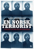 """""""En norsk terrorist - portrett av den nye ekstremismen"""" av Lars Akerhaug"""