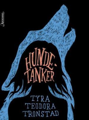 """""""Hundetanker"""" av Tyra Teodora Tronstad"""