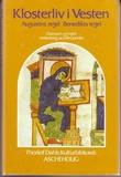 """""""Klosterliv i vesten augustins regel. Benedikts regel"""" av Erik Gunnes"""