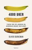 """""""4000 uker - tiden vår på jorden og hvordan bruke den godt"""" av Oliver Burkeman"""