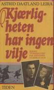 """""""Kjærligheten har ingen vilje - norske """"tyskerjenter"""" bak jernteppet og Berlinmuren"""" av Astrid Daatland Leira"""