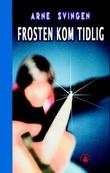 """""""Frosten kom tidlig"""" av Arne Svingen"""