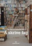 """""""Å skrive fag"""" av Åse Høyvoll Kallestad"""