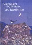 """""""Ved Jakobs løe - dikt"""" av Margaret Skjelbred"""