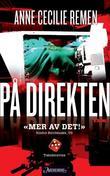 """""""På direkten - kriminalroman"""" av Anne Cecilie Remen"""