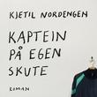 """""""Kaptein på egen skute roman"""" av Kjetil Nordengen"""