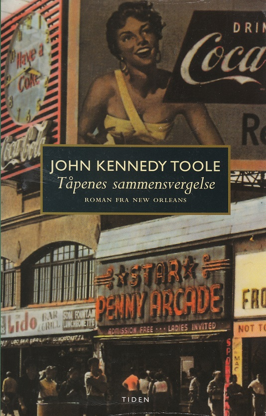 """""""Tåpenes sammensvergelse - en roman fra New Orleans"""" av John Kennedy Toole"""